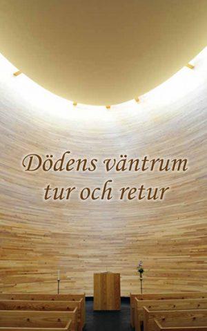 Dödens väntrum tur och retur, Beskrivning av Dödens väntrum tur och retur, Gert Höglund