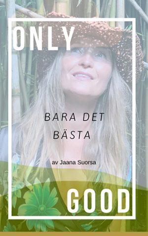 Only Good, Bara Det Bästa, Beskrivning av Only Good, Bara Det Bästa, Jaana Suorsa