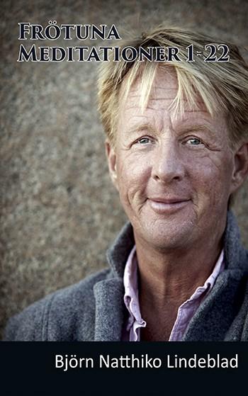 """Meditations serien """"Frötuna"""", Beskrivning Meditations serien """"Frötuna"""", Björn Natthiko Lindeblad"""