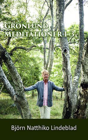 """Meditations serien """"Grönlund"""", Beskrivning Meditations serien """"Grönlund"""", Björn Natthiko Lindeblad"""