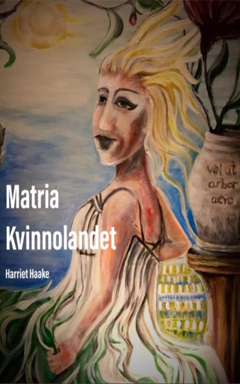 Matria Kvinnolandet, Beskrivning av Matria Kvinnolandet, Harriet BM Haake